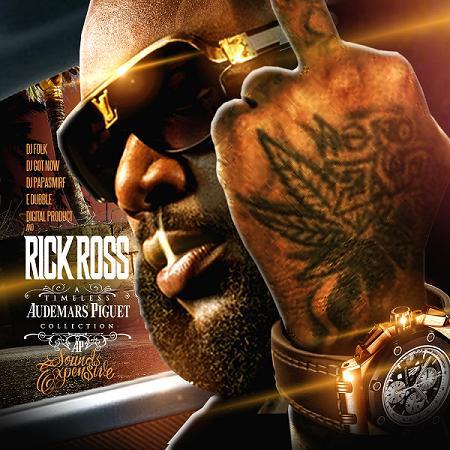 Rick Ross-Timeless Audemars Piguet Collection[Mixtape] |